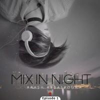 دانلود آهنگ جدید آرش عباسپورMix In Night