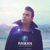 دانلود آهنگ جديد رامان عشق و خطر