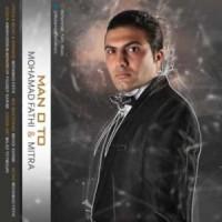 دانلود آهنگ جدید محمد فتحی من و تو