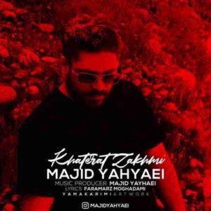 دانلود آهنگ جدید مجید یحیایی خاطرات زخمی